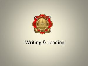Writing Leading Writing Leading This presentation will define