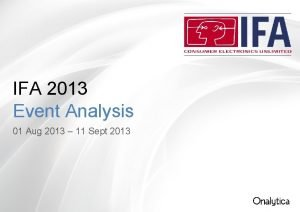 IFA 2013 Event Analysis 01 Aug 2013 11