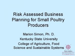 Risk Assessed Business Planning for Small Poultry Producers