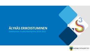 LYKS ERIKOISTUMINEN Satakunnan maakuntaohjelma 2018 2021 lyks erikoistuminen