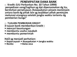 PENEMPATAN DANA BANK o Kredit UU Perbankan No