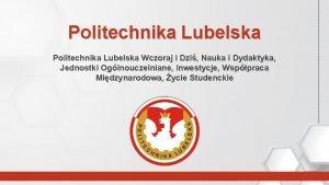 Politechnika Lubelska Wczoraj i Dzi Nauka i Dydaktyka