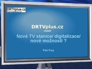 DRTVplus cz uvd Nov TV stanice digitalizace nov