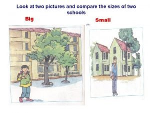 Look at two pictures and compare the sizes