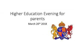Higher Education Evening for parents March 20 th