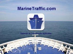 Marine Traffic com Sistemas de Comunicao Multimdia Exemplo