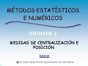 MTODOS ESTATSTICOS E NUMRICOS UNIDADE 2 MEDIDAS DE