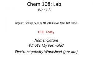 Chem 108 Lab Week 8 Sign in Pick