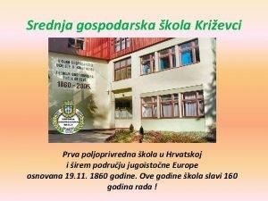 Srednja gospodarska kola Krievci Prva poljoprivredna kola u