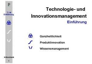 TIM Einfhrung Technologie und Innovationsmanagement Einfhrung Ganzheitlichkeit Produktinnovation