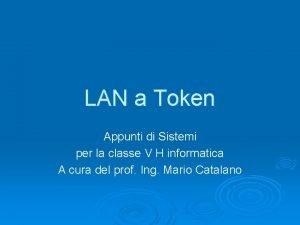 LAN a Token Appunti di Sistemi per la