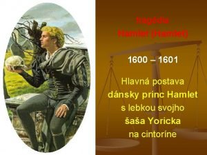 tragdia Hamlet Hamlet 1600 1601 Hlavn postava dnsky