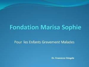 Fondation Marisa Sophie Pour les Enfants Gravement Malades