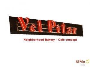 Neighborhood Bakery Caf concept Retail Content 1 Neighborhood