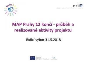 MAP Prahy 12 kon prbh a realizovan aktivity