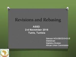 Revisions and Rebasing ASSD 2 4 November 2016