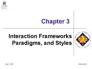Chapter 3 Interaction Frameworks Paradigms and Styles May