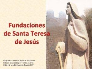 Fundaciones de Santa Teresa de Jess Esquemas del