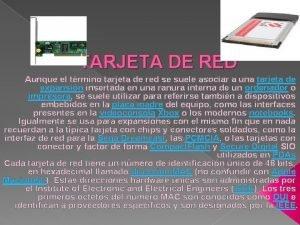 TARJETA DE RED Aunque el trmino tarjeta de