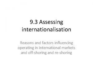 9 3 Assessing internationalisation Reasons and factors influencing
