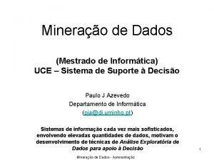 Minerao de Dados Mestrado de Informtica UCE Sistema
