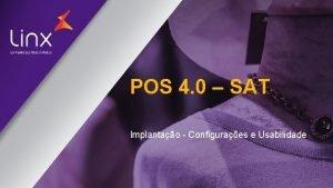 POS 4 0 SAT Implantao Configuraes e Usabilidade