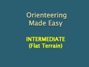 Orienteering Made Easy INTERMEDIATE Flat Terrain Pace Counting