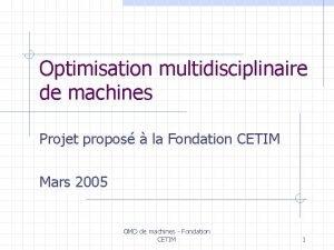 Optimisation multidisciplinaire de machines Projet propos la Fondation