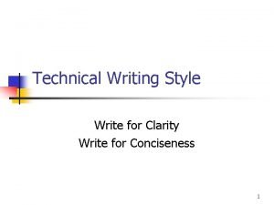 Technical Writing Style Write for Clarity Write for