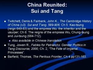 China Reunited Sui and Tang n n n