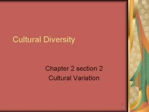 Cultural Diversity Chapter 2 section 2 Cultural Variation