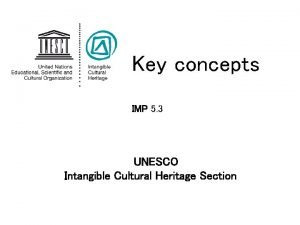 Key concepts IMP 5 3 UNESCO Intangible Cultural