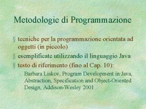 Metodologie di Programmazione tecniche per la programmazione orientata