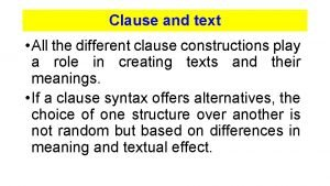 Clause and text All the different clause constructions