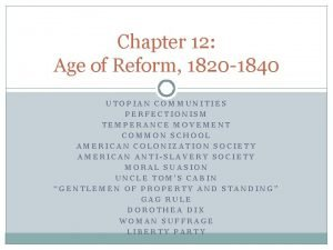Chapter 12 Age of Reform 1820 1840 UTOPIAN