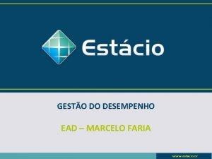 GESTO DO DESEMPENHO EAD MARCELO FARIA GESTO DO
