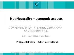 Net Neutrality economic aspects CONFERENCES ON INTERNET DEMOCRACY