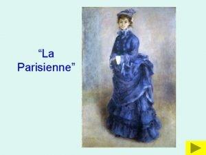 La Parisienne La Parisienne gan Renoir paentiwyd ym