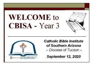 WELCOME to CBISA Year 3 Catholic Bible Institute
