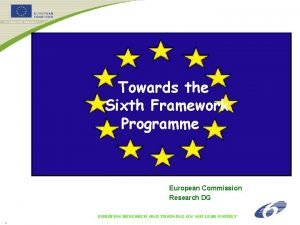 Towards the Sixth Framework Programme European Commission Research
