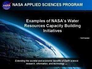 NASA APPLIED SCIENCES PROGRAM Examples of NASAs Water