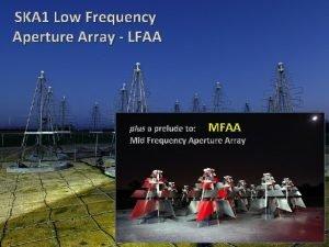 SKA 1 Low Frequency Aperture Array LFAA plus