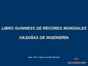 LIBRO GUINNESS DE RECORDS MUNDIALES HAZAAS DE INGENIERA