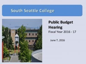 South Seattle College Public Budget Hearing Fiscal Year
