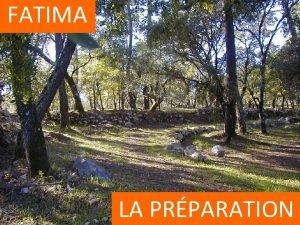FATIMA LA PRPARATION 1 En 1917 Fatima la