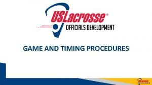 GAME AND TIMING PROCEDURES TIMING AND TIME FACTORS