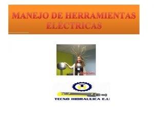 MANEJO DE HERRAMIENTAS ELCTRICAS MANEJO DE HERRAMIENTAS ELCTRICAS
