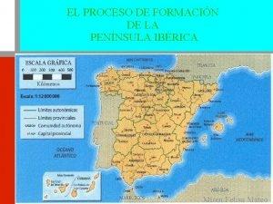 EL PROCESO DE FORMACIN DE LA PENNSULA IBRICA