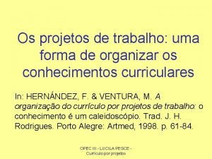 Os projetos de trabalho uma forma de organizar