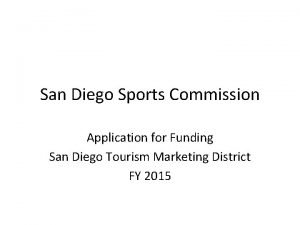 San Diego Sports Commission Application for Funding San